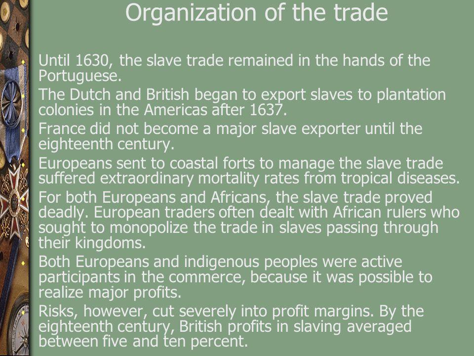 Organization of the trade