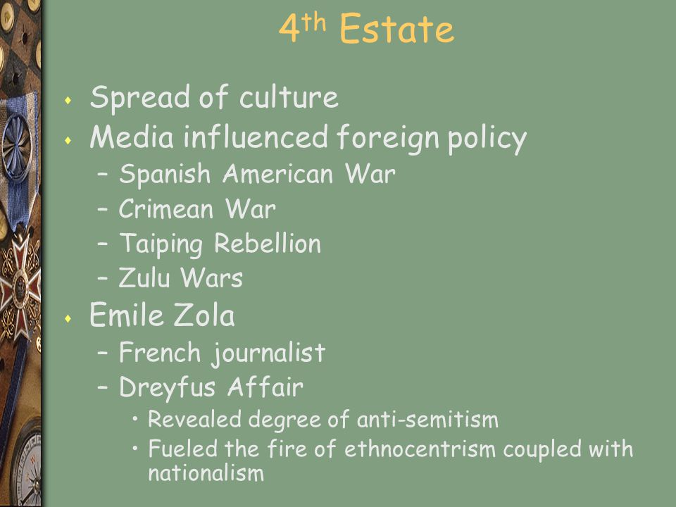 4th Estate Spread of culture Media influenced foreign policy