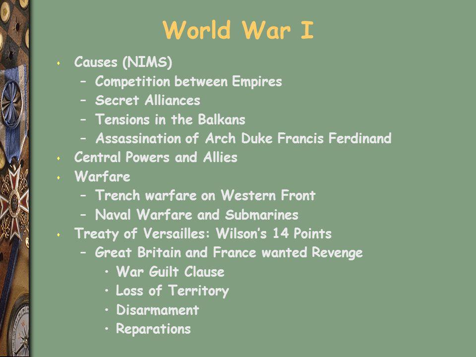 World War I Causes (NIMS) Competition between Empires Secret Alliances
