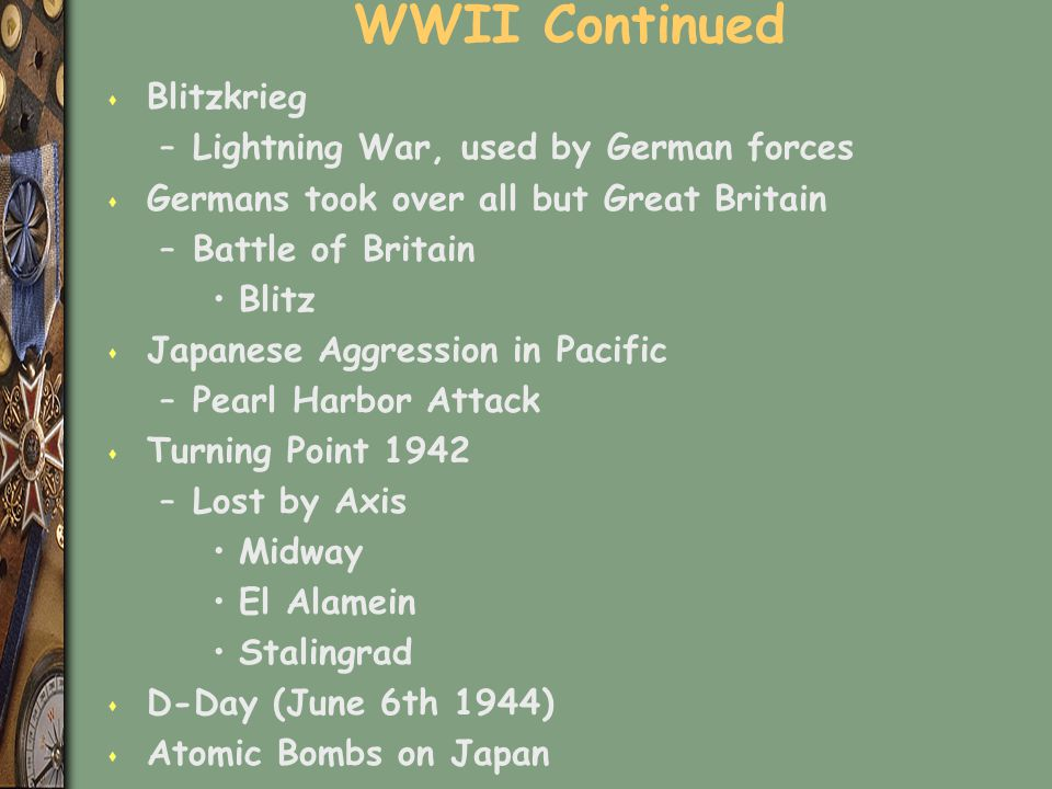 WWII Continued Blitzkrieg Lightning War, used by German forces