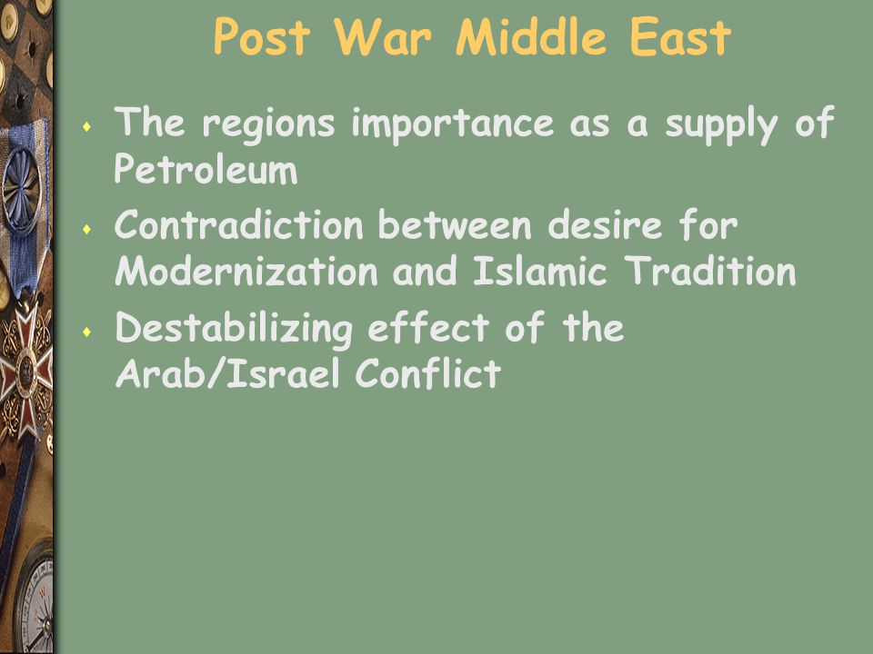 Post War Middle East The regions importance as a supply of Petroleum