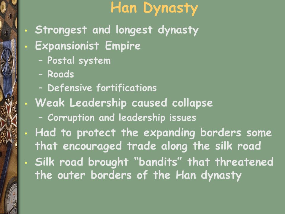 Han Dynasty Strongest and longest dynasty Expansionist Empire