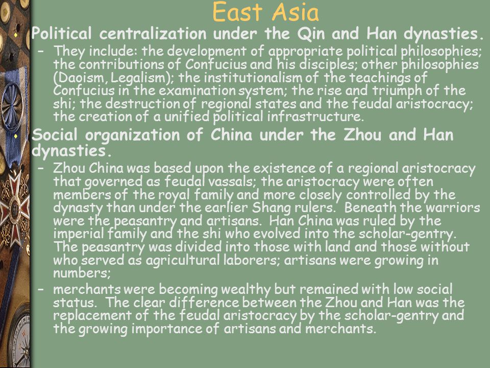 East Asia Political centralization under the Qin and Han dynasties.