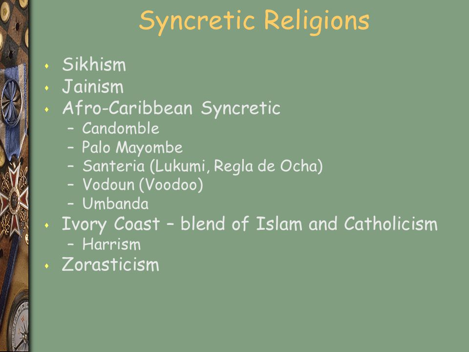 Syncretic Religions Sikhism Jainism Afro-Caribbean Syncretic