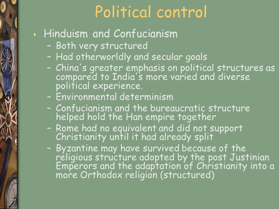 Political control Hinduism and Confucianism Both very structured