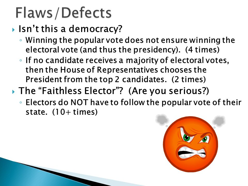 Flaws/Defects Isn't this a democracy