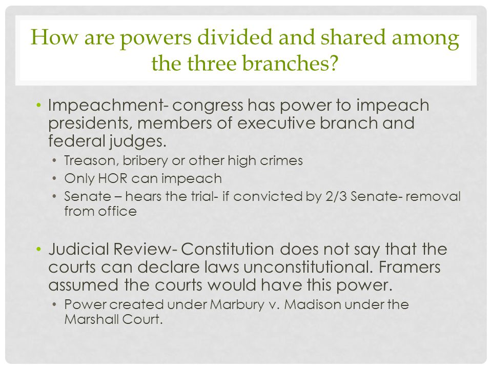 How are powers divided and shared among the three branches