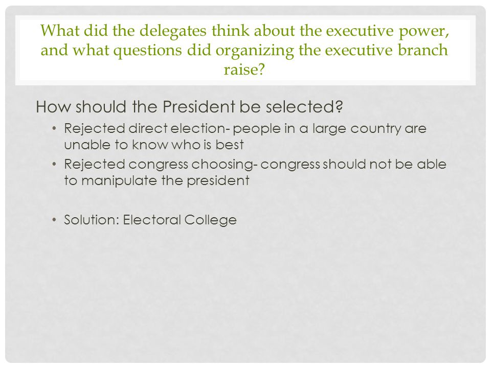 How should the President be selected
