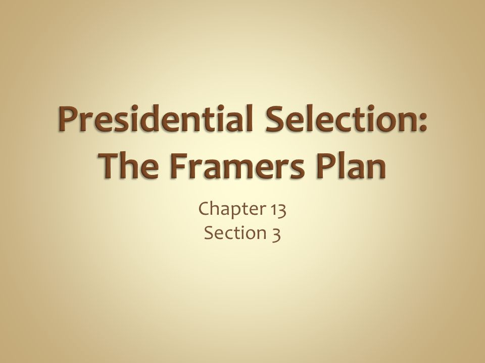 Presidential Selection: The Framers Plan