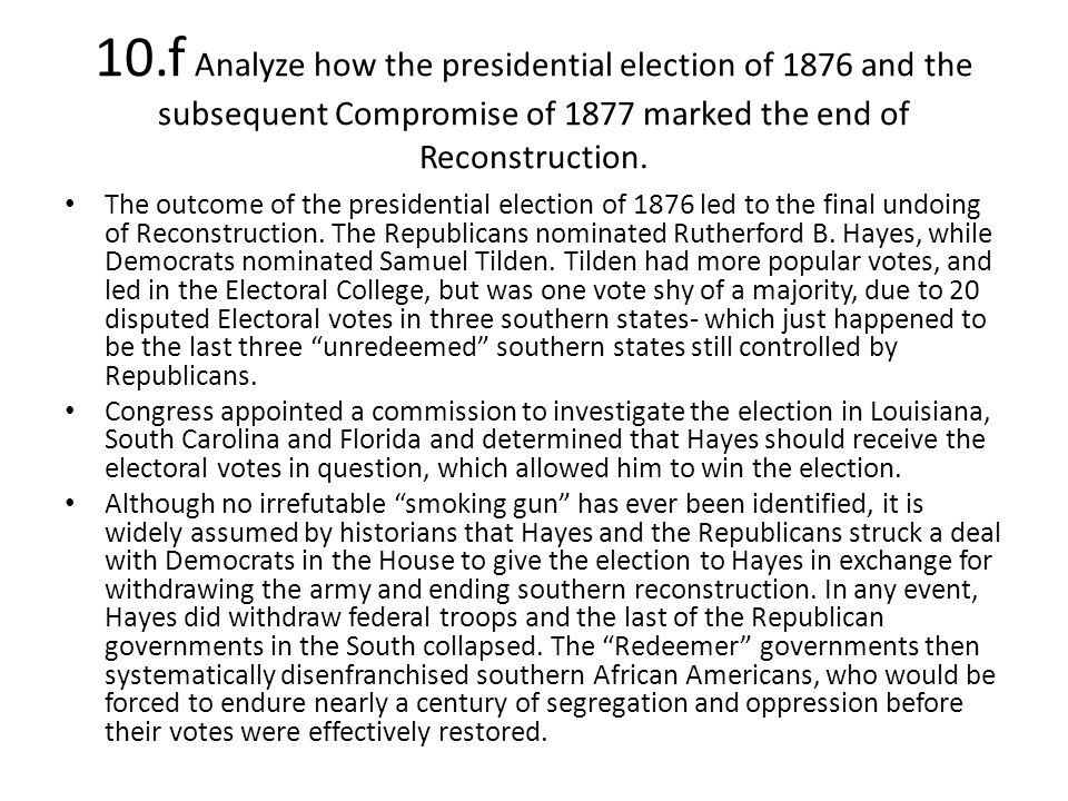 """should reconstruction have ended in 1876 Reconstruction is judged to have """"ended"""" in of a political deal made after the presidential election of 1876 video should be smaller than b."""