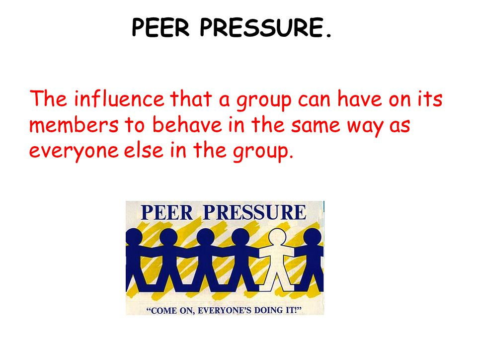 does peer pressure have an influence Peer pressure friends can influence an adolescent's attitudes and behaviors in ways that matter across multiple domains of health and well-being, well into however, if adolescents spend most of their time alone and have other warning signs like difficulty sleeping, they may need mental health support.