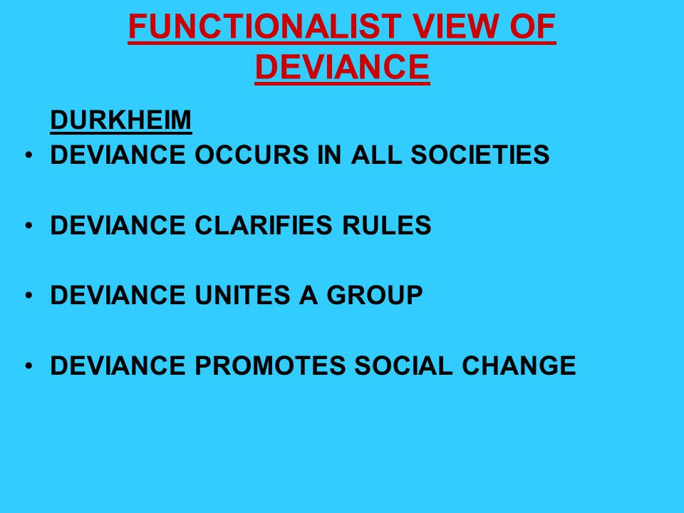 FUNCTIONALIST VIEW OF DEVIANCE