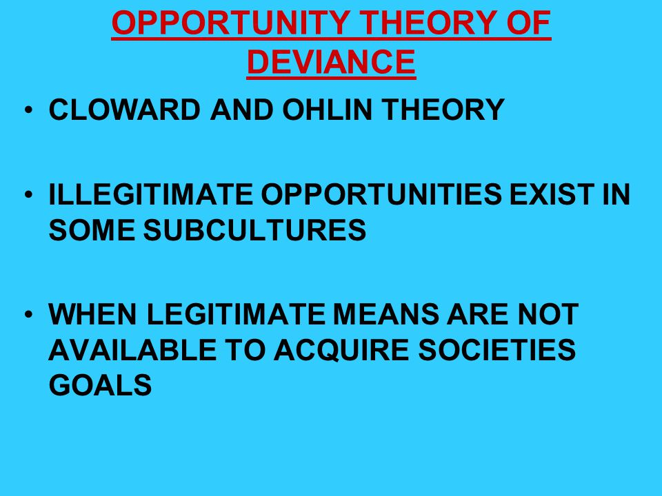 OPPORTUNITY THEORY OF DEVIANCE