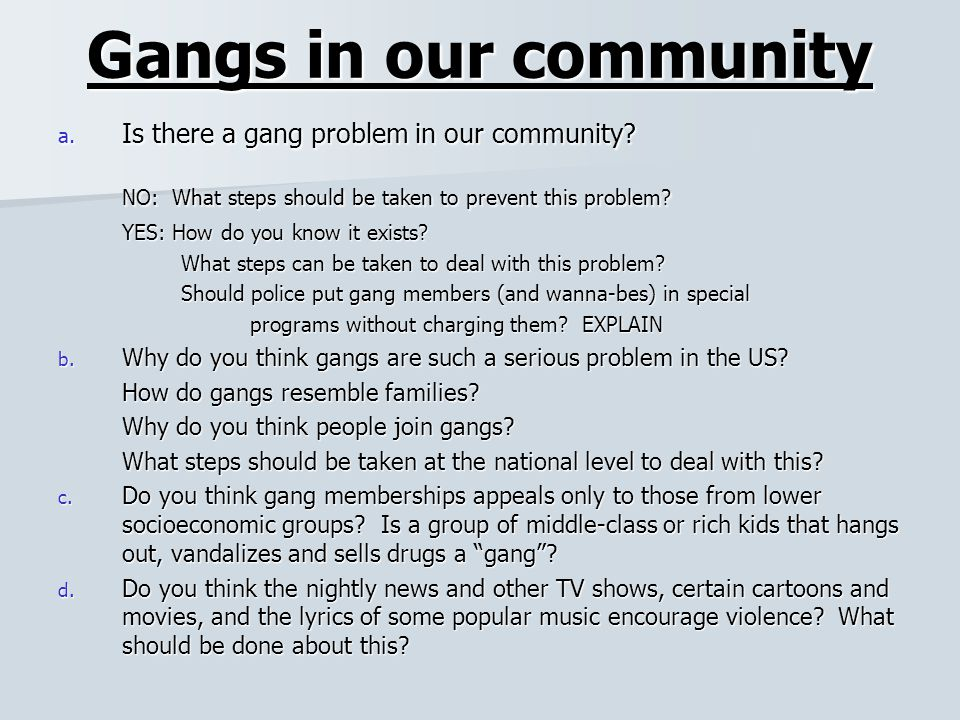 Gangs a serious problem in the