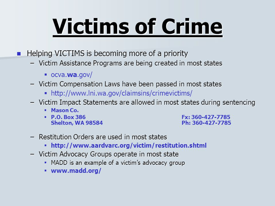 different programs to help the victims of crimes Crime victim compensation is a government program to reimburse victims of   they also have limits on certain types of expenses, for example, limits on the.