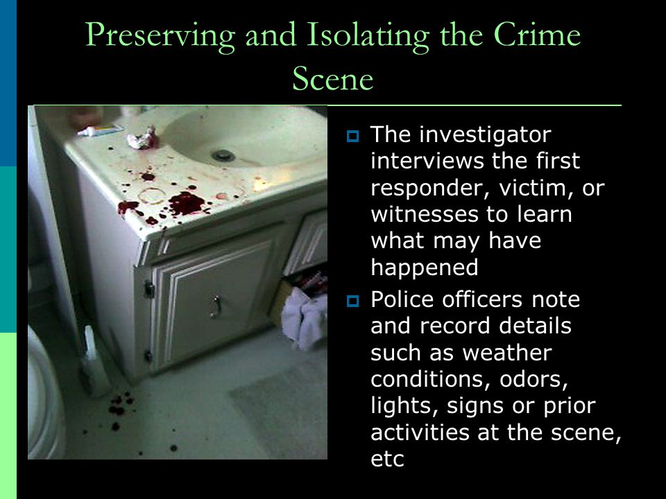Preserving and Isolating the Crime Scene
