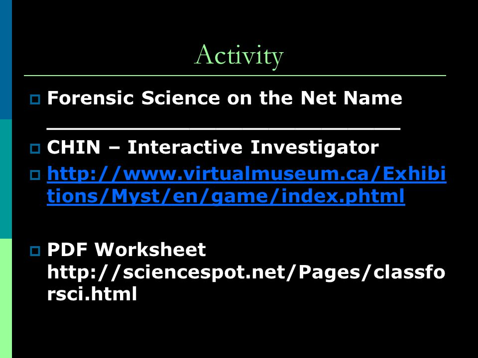 Activity Forensic Science on the Net Name ___________________________