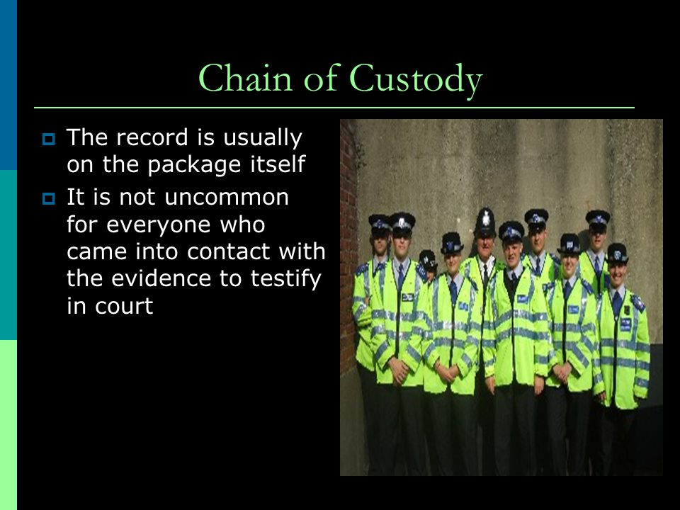 Chain of Custody The record is usually on the package itself
