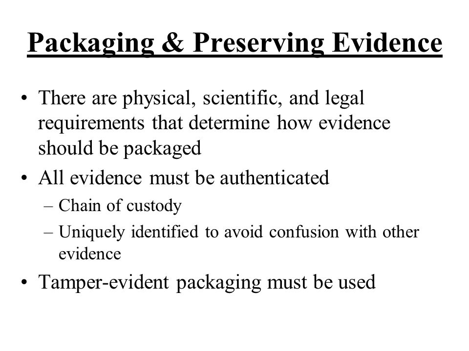 Packaging & Preserving Evidence