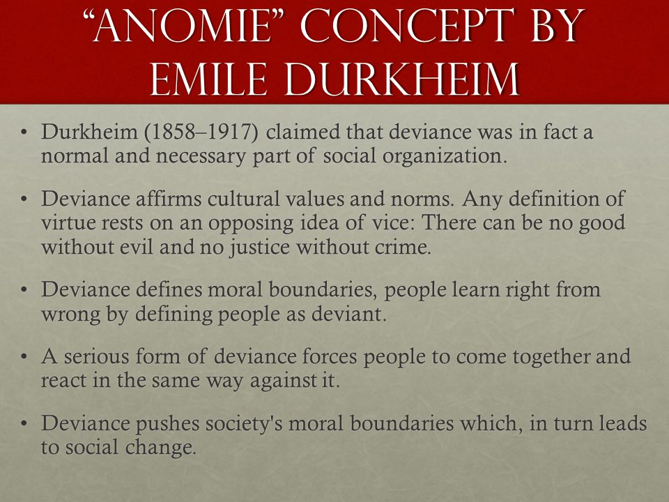 crime is necessary durkheim's theory of David émile durkheim was a french sociologist he formally established the  academic  the elementary forms of the religious life (1912) presented a  theory of religion,  he stated that crime implies not only that the way remains  open to necessary changes but that in certain cases it directly prepares these  changes.