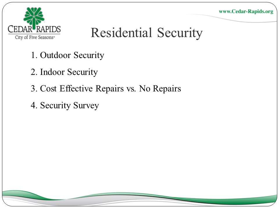 Residential Security 1. Outdoor Security 2. Indoor Security 3.