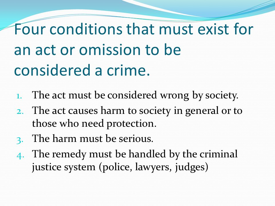 Four conditions that must exist for an act or omission to be considered a crime.