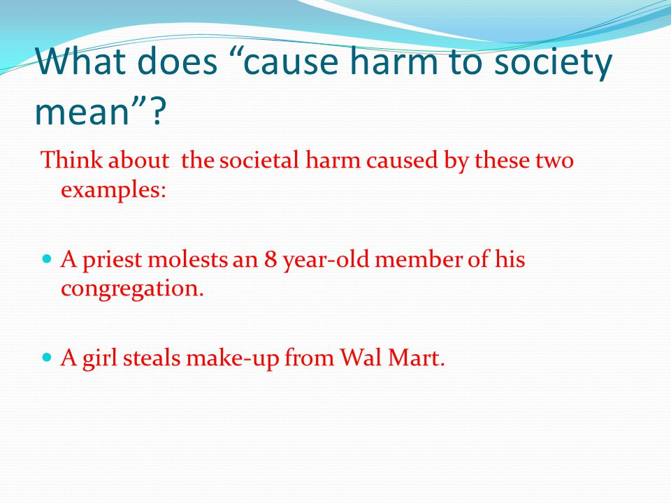 What does cause harm to society mean