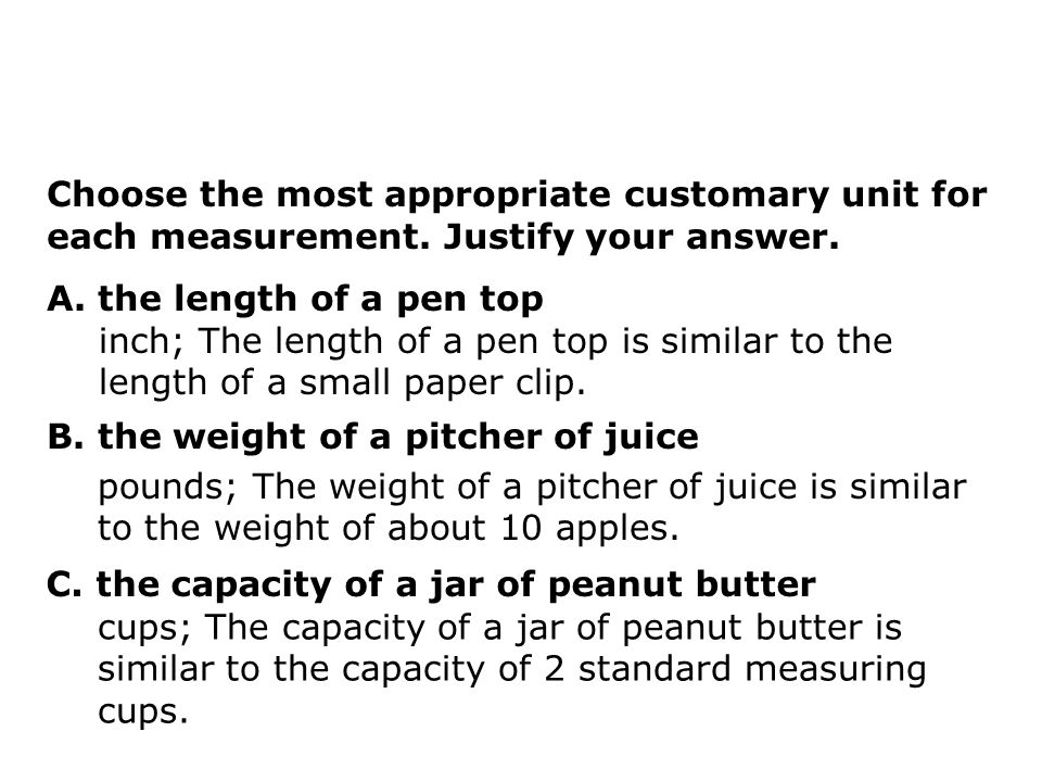 Choose the most appropriate customary unit for each measurement