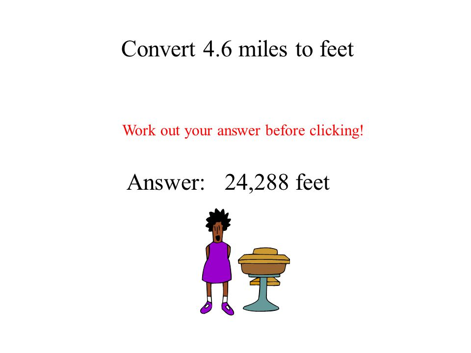 Work out your answer before clicking!