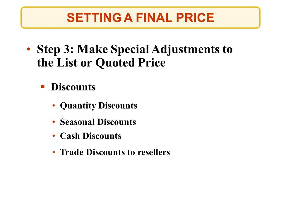 Step 3: Make Special Adjustments to the List or Quoted Price