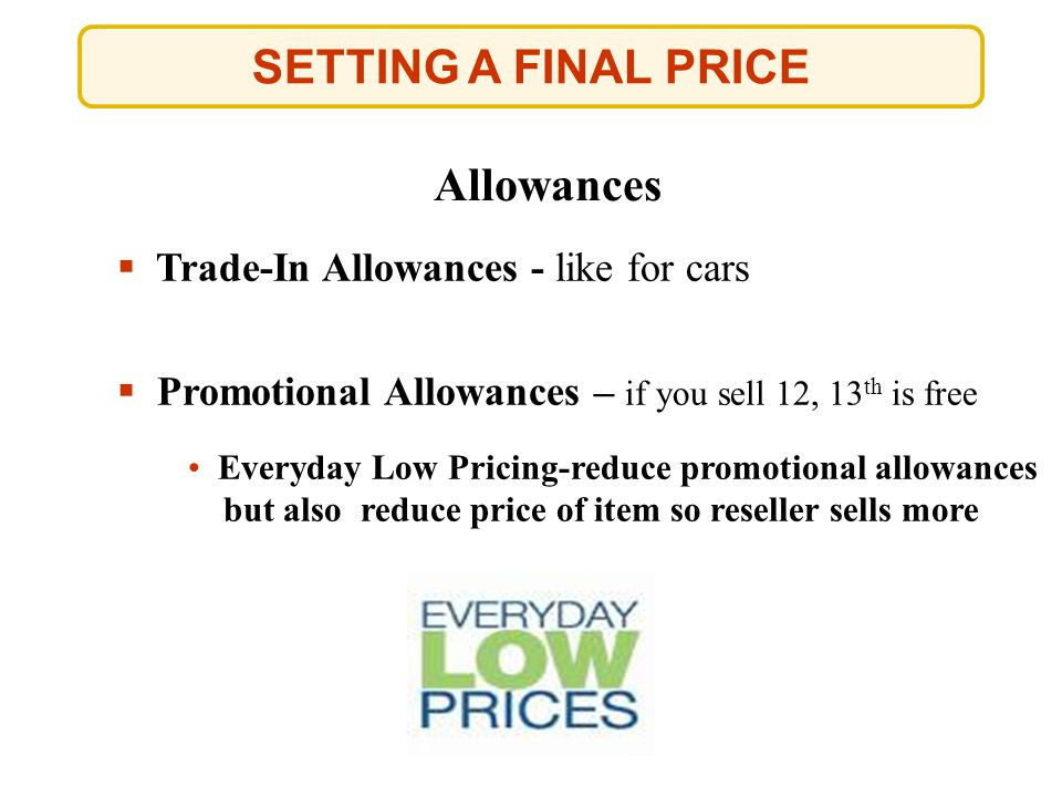 SETTING A FINAL PRICE Allowances Trade-In Allowances - like for cars