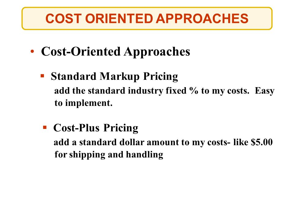 COST ORIENTED APPROACHES