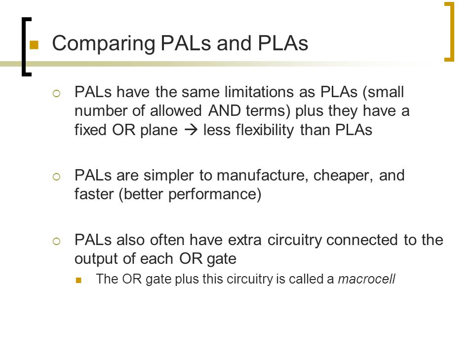Comparing PALs and PLAs