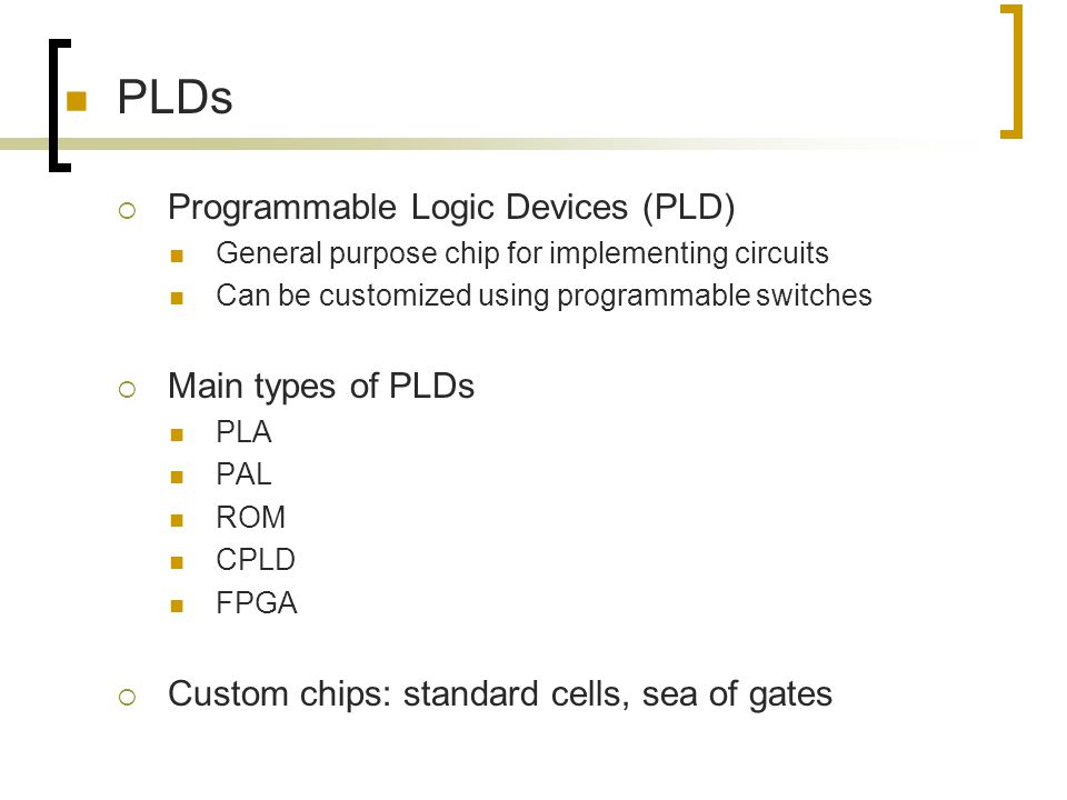 PLDs Programmable Logic Devices (PLD) Main types of PLDs