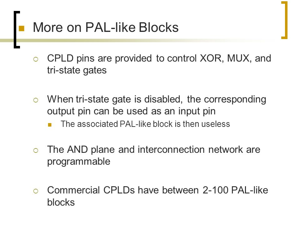 More on PAL-like Blocks