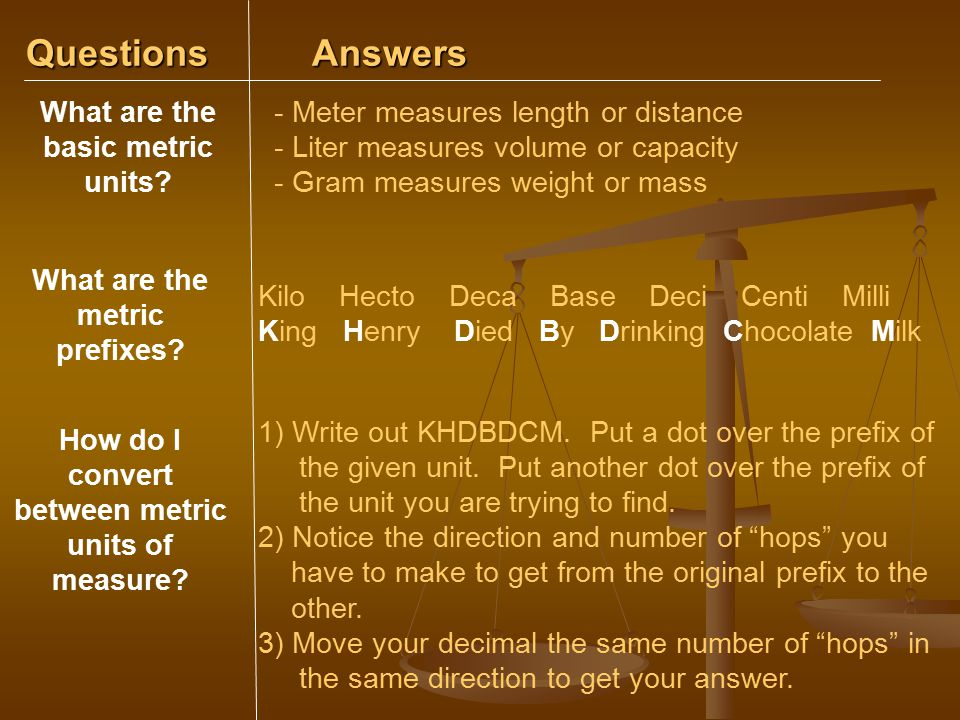 Questions Answers What are the basic metric units