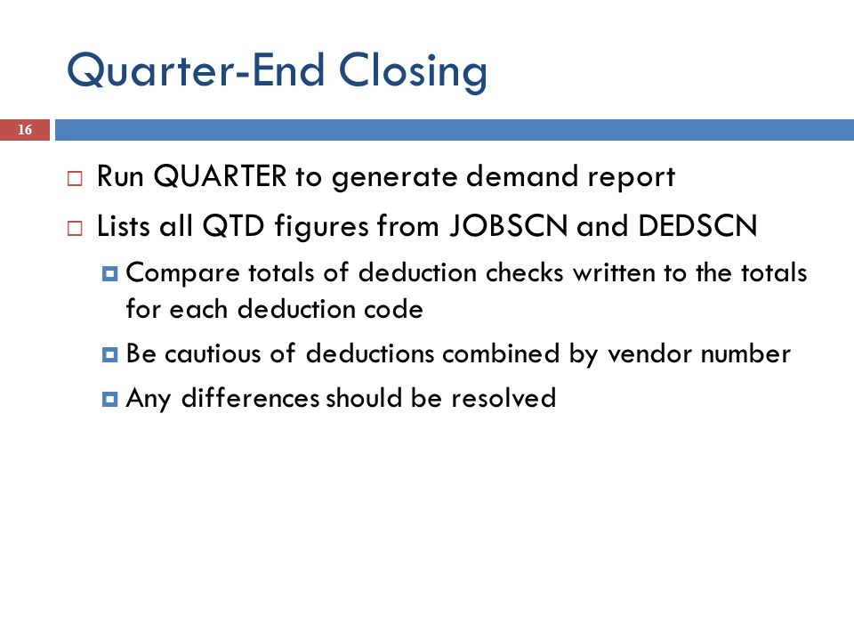 Quarter-End Closing Run QUARTER to generate demand report