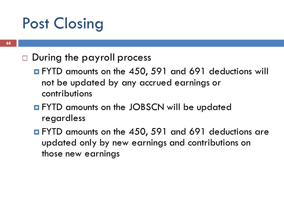 Post Closing During the payroll process