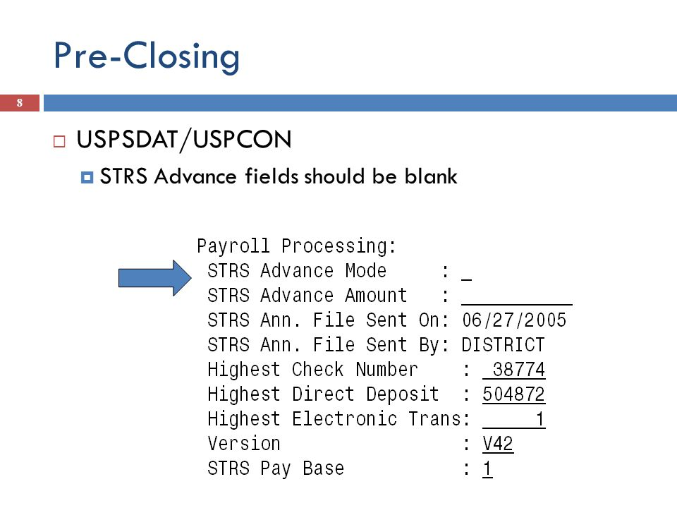 Pre-Closing USPSDAT/USPCON STRS Advance fields should be blank