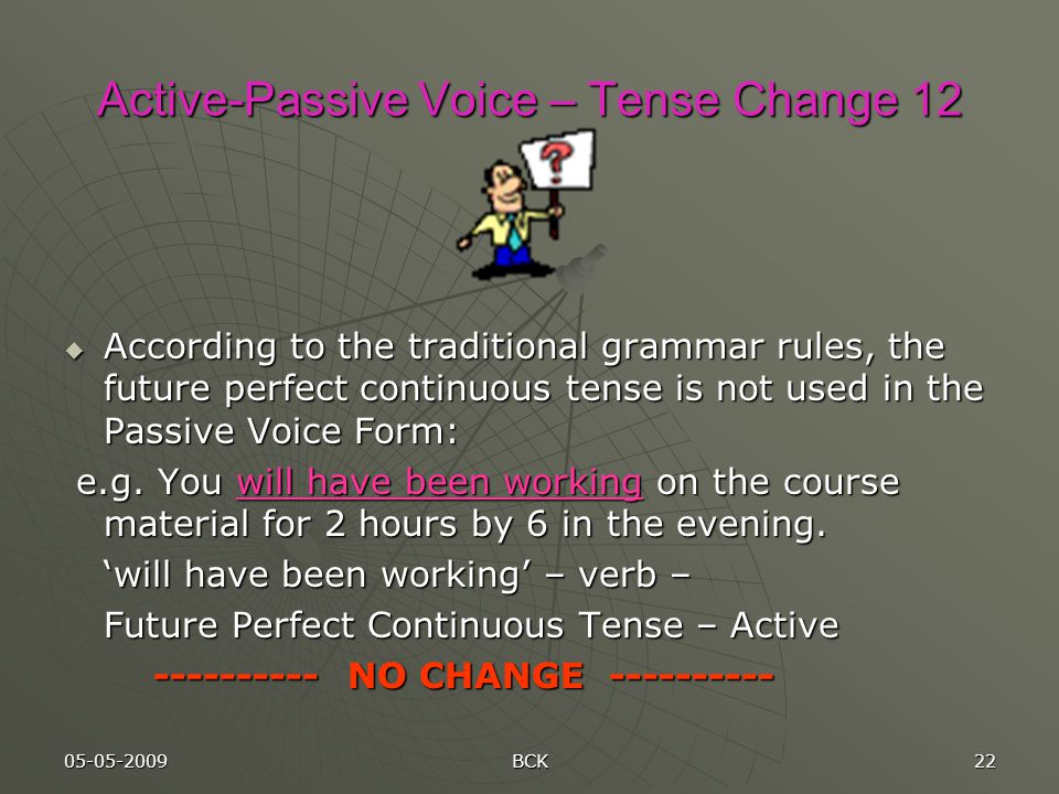 Active-Passive Voice – Tense Change 12