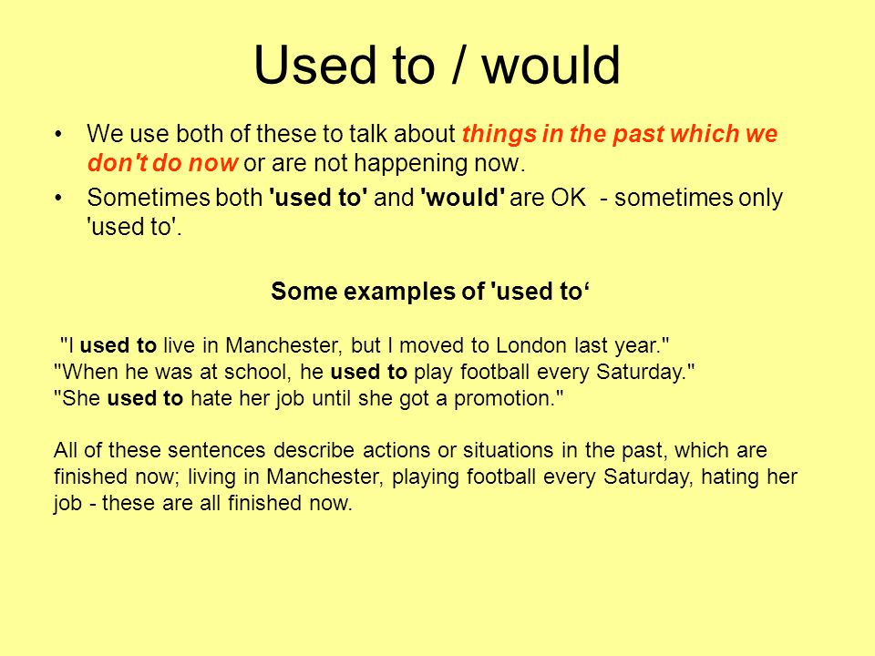 Some examples of used to'