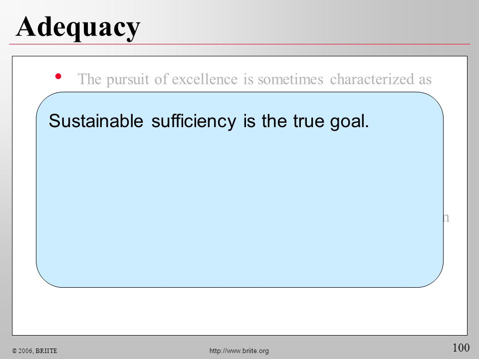 Adequacy Sustainable sufficiency is the true goal.