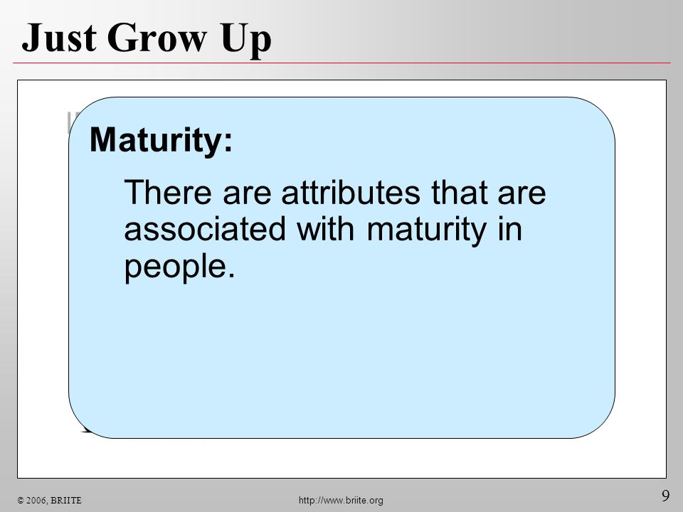Just Grow Up IMMATURE. dependent. emotional. impulsive. impatient. sports car. MATURE. independent.