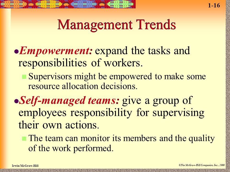 1-16 Management Trends. Empowerment: expand the tasks and responsibilities of workers.