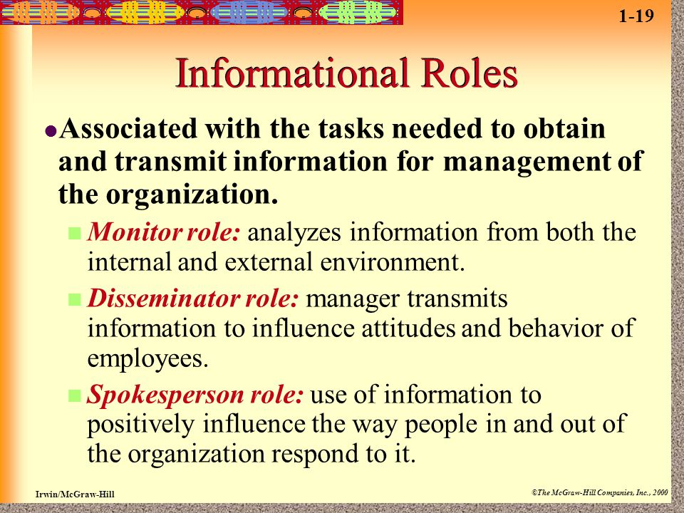 1-19 Informational Roles. Associated with the tasks needed to obtain and transmit information for management of the organization.