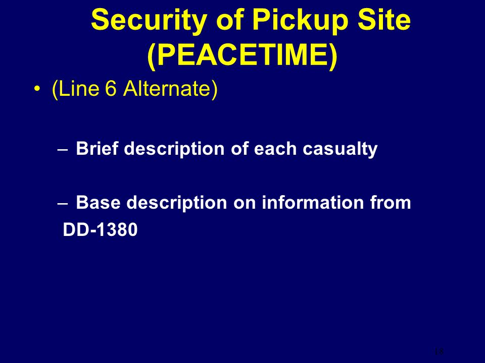 Security of Pickup Site (PEACETIME)