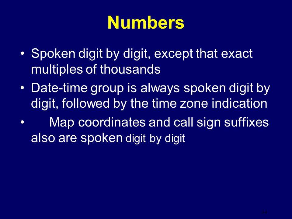 Numbers Spoken digit by digit, except that exact multiples of thousands.
