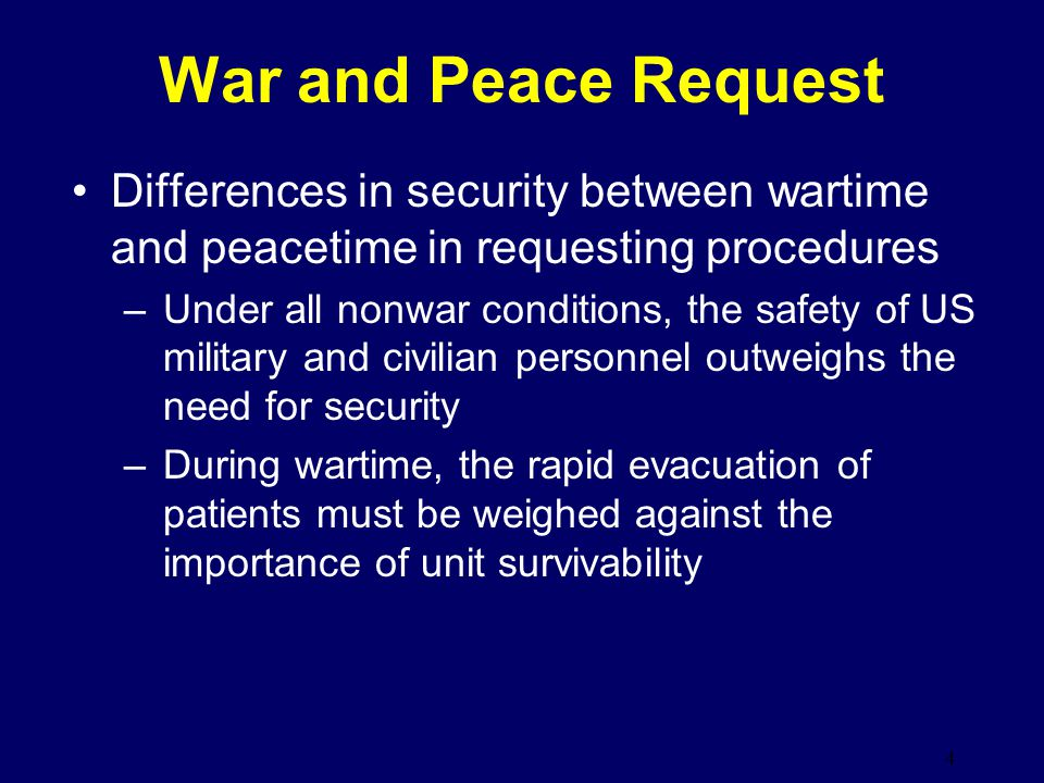 War and Peace Request Differences in security between wartime and peacetime in requesting procedures.