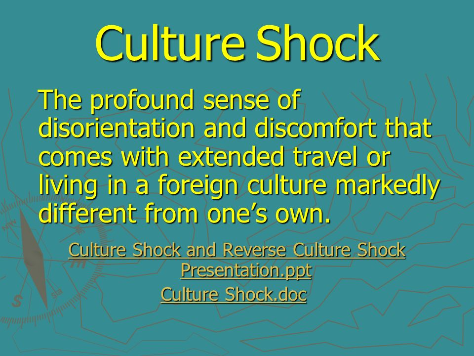 Culture Shock and Reverse Culture Shock Presentation.ppt