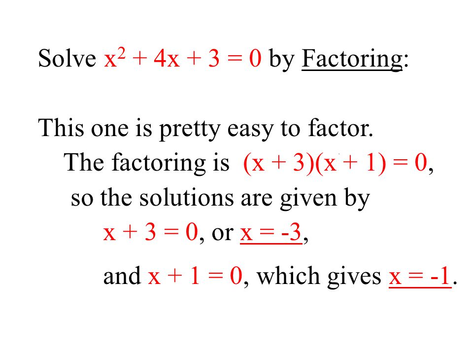 Solve x2 + 4x + 3 = 0 by Factoring: